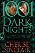 Show Me, Baby: A Masters of the Shadowlands Novella ebook by