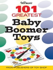Warman's 101 Great Baby Boomer Toys ebook by Rich, Mark