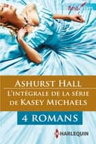 "Série ""Ashurst Hall"" : l'intégrale ebook by Kasey Michaels"