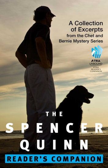The Spencer Quinn Reader's Companion - A Collection of Excerpts from the Chet and Bernie Mystery Series eBook by Spencer Quinn