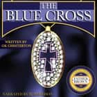 Blue Cross, The - Classic Tales Edition audiobook by
