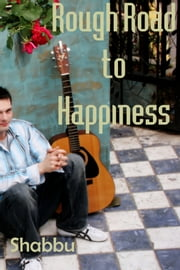 Rough Road to Happiness (A Gay Erotica Romance) ebook by Shabbu