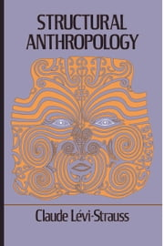 Structural Anthropology ebook by Claude Levi-strauss