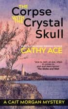 The Corpse with the Crystal Skull ebook by