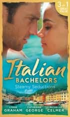Italian Bachelors: Steamy Seductions (Mills & Boon M&B) ekitaplar by Lynne Graham, Catherine George, Michelle Celmer