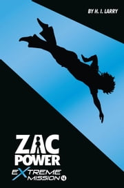 Zac Power Extreme Mission #4: Water Blaster ebook by Larry, H. I.