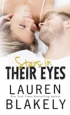 Stars In Their Eyes ebook by Lauren Blakely