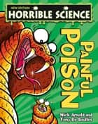 Horrible Science: Painful Poison ebook by Nick Arnold