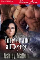 Forever and a Day ebook by Ashley Malkin