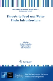 Threats to Food and Water Chain Infrastructure ebook by Virginia Koukouliou,Magdalena Ujevic,Otto Premstaller
