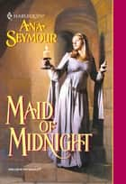 Maid Of Midnight (Mills & Boon Historical) ebook by Ana Seymour