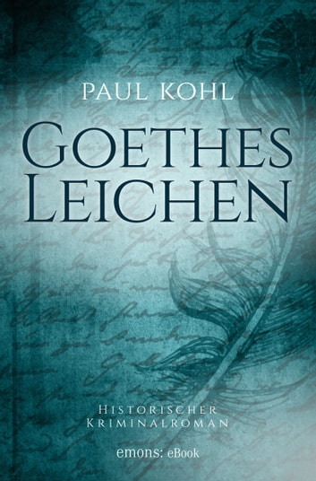 Goethes Leichen ebook by Paul Kohl