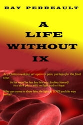 A Life Without IX ebook by Ray Perreault