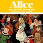 Alice au pays des merveilles audiobook by Lewis Carroll, Pierre Hiegel, Jo Charrier