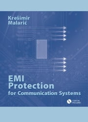EMI Protection for Communication Systems ebook by Malaric, Kresimir