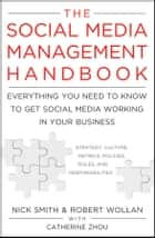 The Social Media Management Handbook ebook by Robert Wollan,Nick Smith,Catherine Zhou