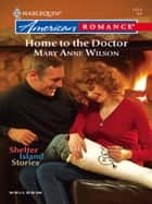 Home To The Doctor (Mills & Boon Love Inspired) (Shelter Island Stories, Book 2) ebook by Mary Anne Wilson