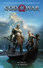 God of War - The Official Novelization ebook by J.M. Barlog, Cory Barlog