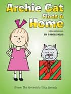 Archie Cat Finds A Home - (From The Amanda's Cats Series) ebook by Carole Hlad