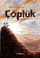 Çöplük ebook by Arif Cem Ünver, Andy Mulligan