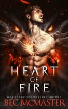 Heart of Fire - Dragon Shifter Fated Mates romance ebook by Bec McMaster