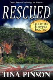 Rescued - Trail of the Sandpiper, #2 ebook by Tina Pinson