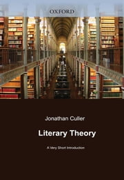 Literary Theory: A Very Short Introduction ebook by Jonathan Culler