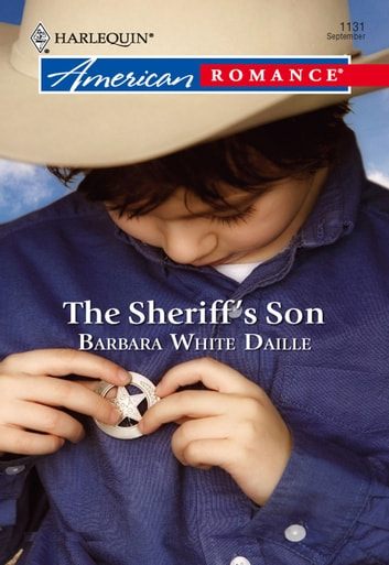 The Sheriff's Son (Mills & Boon American Romance) ebook by Barbara White Daille