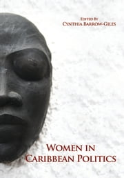 Women in Caribbean Politics ebook by Edited by Cynthia Barrow-Giles