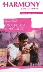 Una festa speciale ebook by Sara Wood