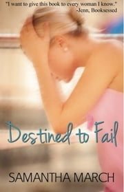 Destined to Fail ebook by Samantha March