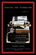 Burying the Typewriter ebook by Carmen Bugan