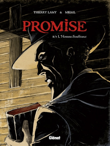 Promise - Tome 02 - L'Homme souffrance ebook by Thierry Lamy,Mikaël