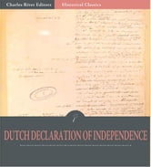 The Dutch Declaration of Independence, 1581 ebook by Anonymous