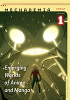 Mechademia 1 - Emerging Worlds of Anime and Manga ebook by Frenchy Lunning
