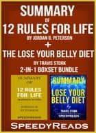 Summary of 12 Rules for Life: An Antidote to Chaos by Jordan B. Peterson + Summary of The Lose Your Belly Diet by Travis Stork 2-in-1 Boxset Bundle ebook by SpeedyReads