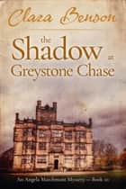 The Shadow at Greystone Chase eBook by Clara Benson