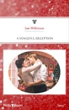 A Vengeful Deception ebook by Lee Wilkinson