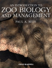 An Introduction to Zoo Biology and Management ebook by Paul A. Rees