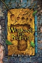 ebook Working for Bigfoot de Jim Butcher