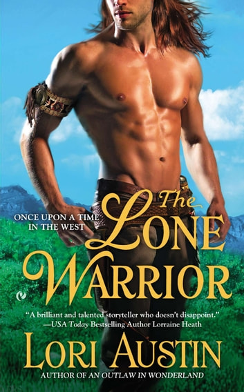 The Lone Warrior ebook by Lori Austin