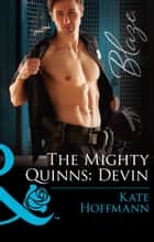 The Mighty Quinns: Devin (Mills & Boon Blaze) (The Mighty Quinns, Book 28) ebook by Kate Hoffmann