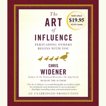 The Art of Influence - Persuading Others Begins With You audiobook by Chris Widener