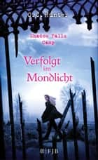 Shadow Falls Camp - Verfolgt im Mondlicht ebook by C.C. Hunter, Tanja Hamer