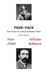 Four Pack: Four Essays on Aspects of Human Nature ebook by Kent Shreeve