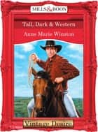 Tall, Dark & Western (Mills & Boon Desire) (Man of the Month, Book 71) ebook by Anne Marie Winston
