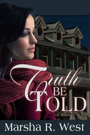 Truth Be Told ebook by Marsha R. West