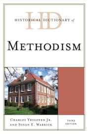 Historical Dictionary of Methodism ebook by Charles Yrigoyen Jr.,Susan E. Warrick