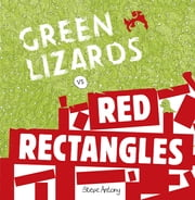 Green Lizards vs Red Rectangles - A story about war and peace ebook by Steve Antony