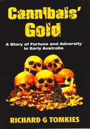 Cannibals' Gold ebook by Richard G Tomkies